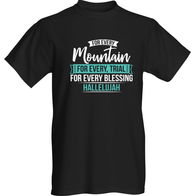 For Every Mountain Praise Tshirt
